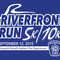 ​Riverfront Run 5K/10K/1 mile Fun Run