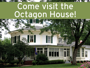 Come visit the Octagon House!
